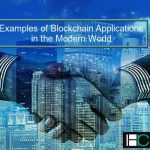 Examples of Blockchain Applications in the Modern World