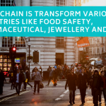 How Blockchain Could Transform Various Industries Like Food Safety, Pharmaceutical, Jewellery And More