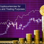 Choose Cryptocurrencies for Payments and Trading Purposes