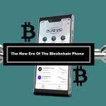 The New Era Of The Blockchain Phone