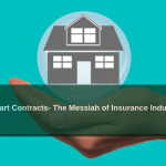 Smart Contracts- The Messiah of Insurance Industry